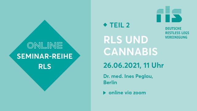 Vorschau 2. online-Seminarreihe am 26.06.2021 um 11 Uhr mit dem thema RLS und Cannabis